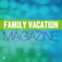 A Family Vacation Travel and Holiday Magazine Where You Can Explore Ideas for the Best Resorts and B